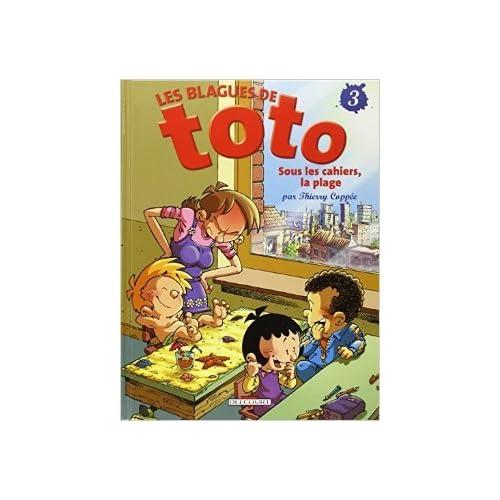 Les Blagues de Toto, tome 3 : Sous les cahiers, la plage de Thierry Coppée ( 8 juin 2005 )