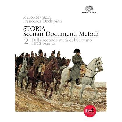 Storia. Scenari Documenti Metodi. Per Le Scuole Superiori. Con Espansione Online: 2