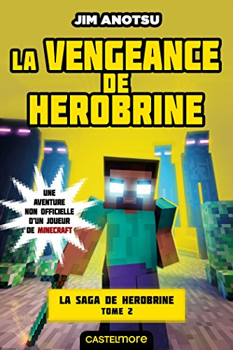 La saga de Herobrine : une aventure non officielle d'un joueur de Minecraft (2) : La vengeance de Herobrine