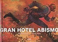 Gran Hotel Abismo par David Rubín