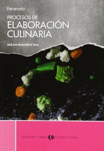 Procesos de elaboración culinaria por JOSÉ LUIS ARMENDÁRIZ SANZ