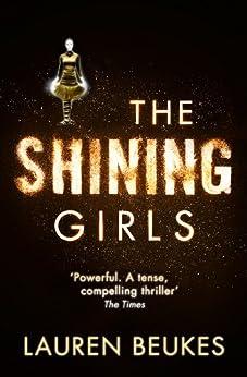 The Shining Girls by [Beukes, Lauren]