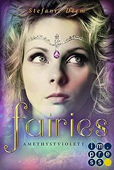 Fairies 2: Amethystviolett von [Diem, Stefanie]