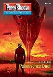 "Perry Rhodan 2742: Psionisches Duell (Heftroman): Perry Rhodan-Zyklus ""Das Atopische Tribunal"" (Perry Rhodan-Die Gröβte Science- Fiction- Serie)"