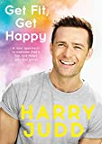 Get Fit, Get Happy: A new approach to exercise that's fun and helps you feel great