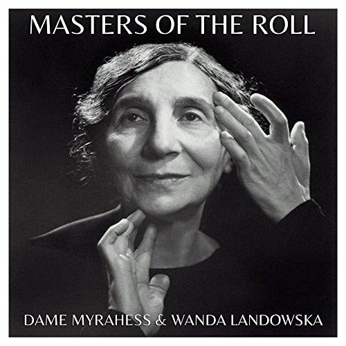 The Masters of the Roll – Dame Myra Hess and Wanda Landowska