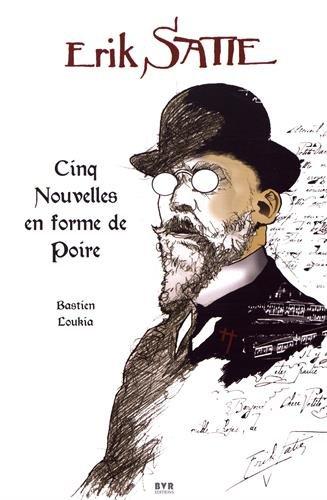 Erik Satie : Cinq nouvelles en forme de poire par From Editions BVR