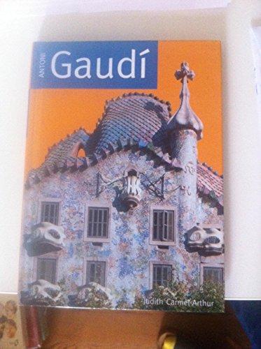 Antoni Gaudí, l'architecte visionnaire par Judith Carmel-Arthur