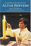 St. Stephen's Handbook for Altar Servers