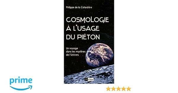 Cosmologie à l usage du piéton (Guide) (French Edition)