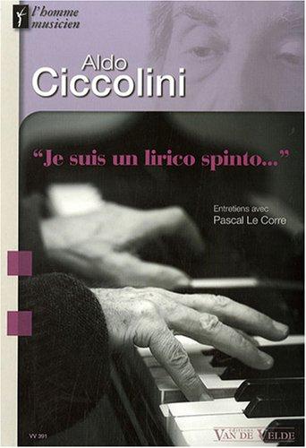 Aldo Ciccolini - Je suis un lirico spinto. par Pascal Le Corre