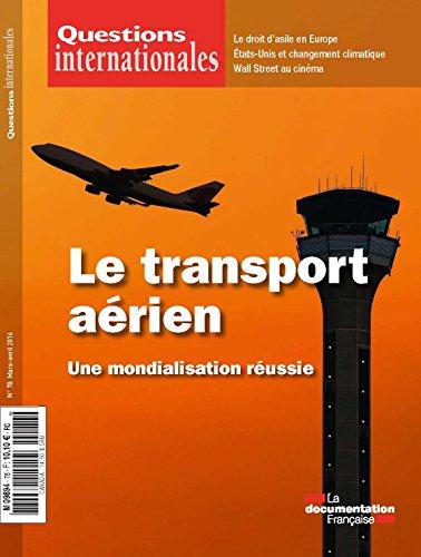 Le transport aérien, une mondialisation réussie (Questions internationales n°78)