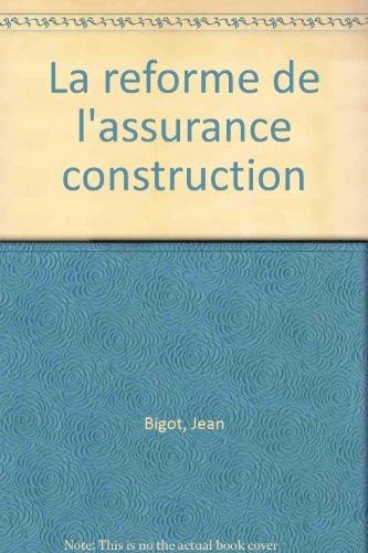La Réforme de l'assurance construction