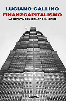 Finanzcapitalismo (Einaudi. Passaggi) di [Gallino, Luciano]