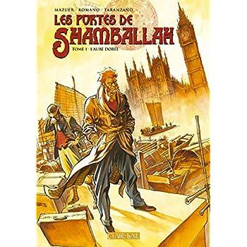 Les Portes de Shamballah, Tome 1 : L'Aube Dorée