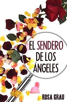 EL SENDERO DE LOS ÁNGELES (Spanish Edition) di [Lillo, Rosa Grau]
