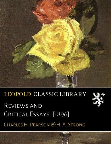 Reviews and Critical Essays. [1896] por Charles H. Pearson