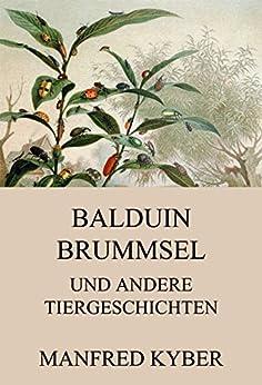Balduin Brummsel und andere Tiergeschichten von [Kyber, Manfred]