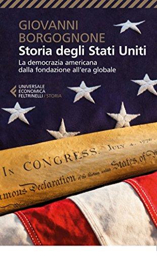 Storia degli Stati Uniti: La democrazia americana dalla fondazione all'era globale