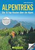 Alpentreks: Die 15 Top-Routen über die Alpen - Andrea Strauß, Andreas Strauß