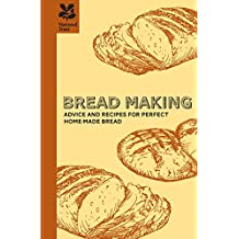 Bread Making: A practical guide to all aspects of bread making