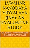 JAWAHAR NAVODAYA VIDYALAYA (JNV): AN EVALUATIVE STUDY (English Edition)