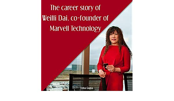 The career story of Weilli Dai, co founder of Marvell