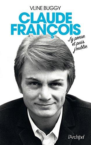 Claude Franois, j'y pense et puis j'oublie (Arts et spectacle)
