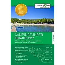 Campingführer Kroatien 2017: + Albanien, Bosnien-Herzegowina, Mazedonien, Montenegro, Serbien und Slowenien