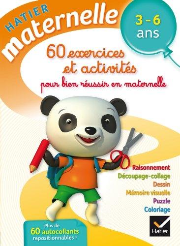 60 exercices et activités pour bien réussir en maternelle