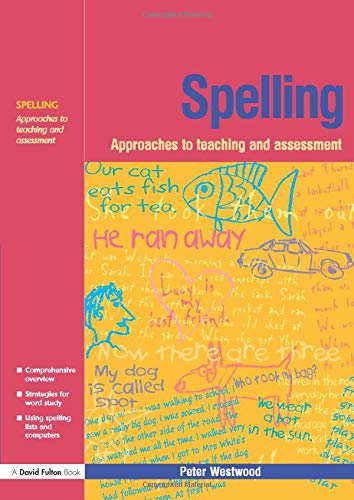 Spelling: Approaches to Teaching and Assessment