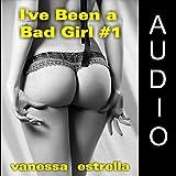 I've Been a Bad Girl #1