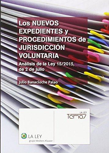 Nuevos Expedientes Y Procedimientos De Jurisdicción Voluntaria,Los (Temas La Ley) por Julio Banacloche Palao