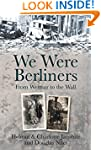 We Were Berliners: From Weimar to the...