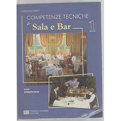 Competenze Tecniche Di Sala E Bar. Per Gli Ist. Professionali Alberghieri: 1