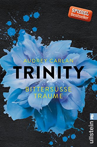 Trinity - Bittersüße Träume (Die Trinity-Serie 4) von [Carlan, Audrey]