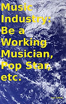 Descargar Con Utorrent Music Industry: Be a Working Musician, Pop Star, etc. Infantiles PDF