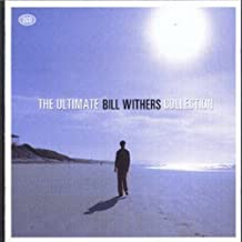 The Ultimate Bill Withers Collection