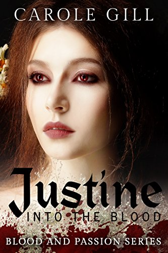 ebook: Justine: Into The Blood (Blood and Passion Book 1) (B00NB7MKQ6)
