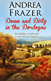 Down and Dirty in the Dordogne (English Edition)
