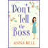 Don't Tell the Boss: a laugh-out-loud romp! (Don't Tell the Groom Book 2)