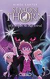 Simon Thorn - Tome 1 Et le sceptre du Roi animal - Format Kindle - 9782749935737 - 9,99 €