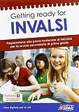 Getting ready for INVALSI. Preparazione alla prova nazionale di inglese. Con espansione online. Per la 3ª classe della Scuola media