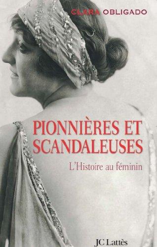 Pionnières et scandaleuses (Essais et documents)