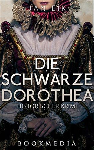 Buchseite und Rezensionen zu 'Die schwarze Dorothea: Historischer Krimi' von Jan Eik