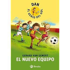 DAN, EL GENIO DEL GOL. El nuevo equipo (Castellano - A Partir De 8 Años - Personajes - Dan, El Genio Del Gol)