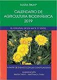 Calendario de agricultura biodinámica 2019. A partir de ensayos con las constelaciones