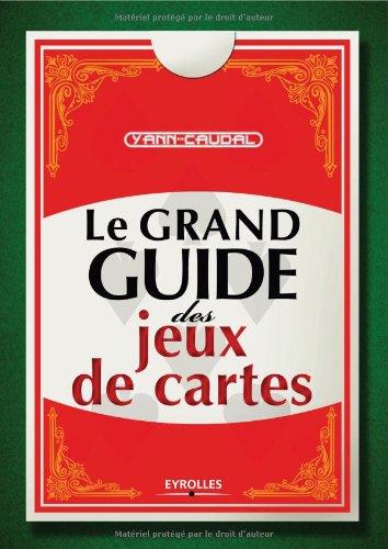 Le grand guide des jeux de cartes par Yann Caudal