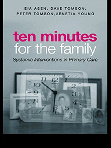 Ten Minutes for the Family: Systemic Interventions in Primary Care (English Edition)