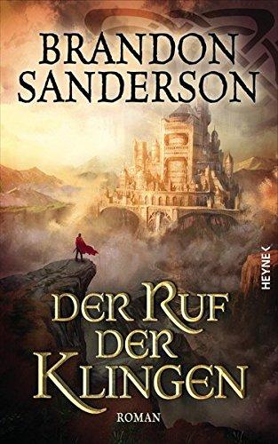 Buchcover Der Ruf der Klingen: Roman (Die Sturmlicht-Chroniken, Band 5)